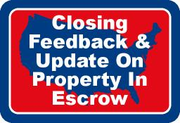Closing Feedback & Update On Property In Escrow